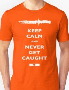Keep Calm and Never Get Caught - DEXTER T-Shirt