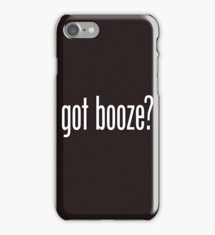 got booze? iPhone Case/Skin