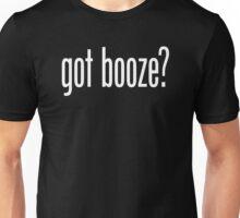 got booze? Unisex T-Shirt