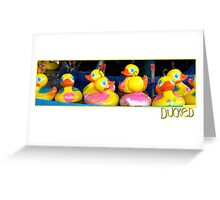 DUCKED Greeting Card