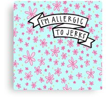 Allergic to Jerks Canvas Print