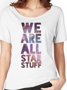 We Are All Starstuff Women's Relaxed Fit T-Shirt