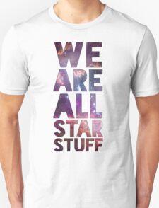 We Are All Starstuff Unisex T-Shirt