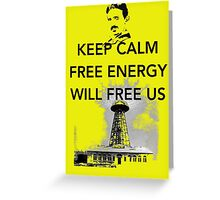 Keep Calm Tesla Free Us Greeting Card