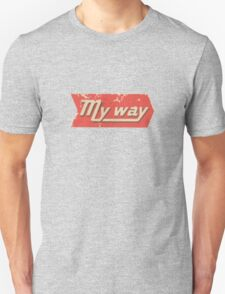 My Way Unisex T-Shirt