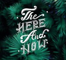 The Here And Now by Didi Kasa