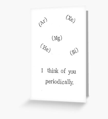 I Think Of You Periodically Greeting Card