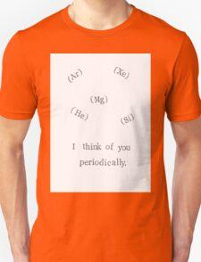 I Think Of You Periodically Unisex T-Shirt