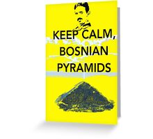 Keep Calm Tesla Bosnian Pyramids Greeting Card
