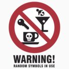 Warning: Random Symbols in area! by Andy Hook