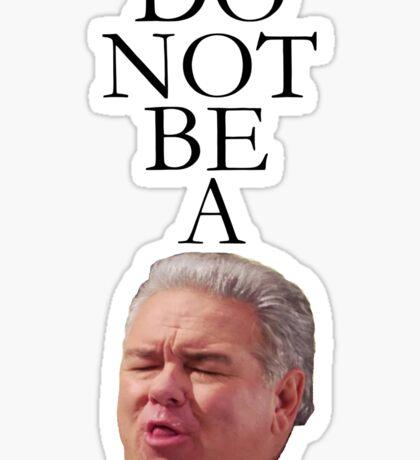 Do Not Be A Garry Sticker