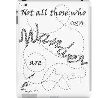 Those Who Wander iPad Case/Skin