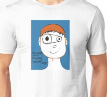Change Your Thinking Use Your Legs Unisex T-Shirt