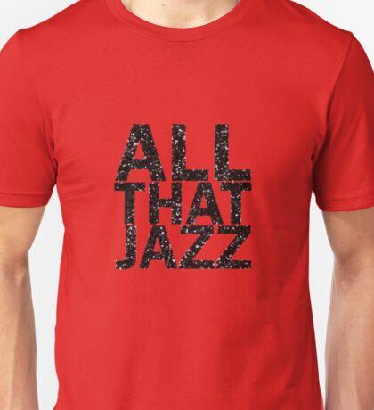 All That Jazz Unisex T-Shirt