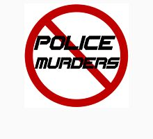 STOP POLICE MURDERS T-Shirt