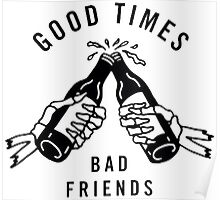 Good Times, Bad Friends Poster
