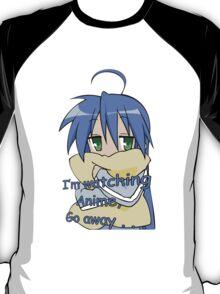 lucky star konata izumi i'm watching anime go away anime manga shirt T-Shirt