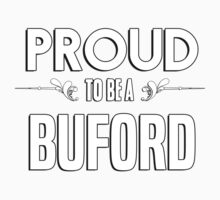 Proud to be a Buford. Show your pride if your last name or surname is Buford Kids Clothes