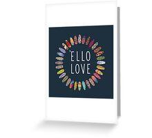 Ello Love Greeting Card