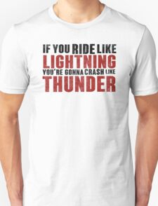 The place beyond the pines If you ride like lightning Unisex T-Shirt