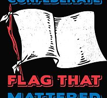 The Only Confederate Flag that Mattered by mericanasfuck