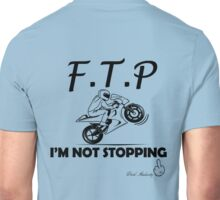 F.T.P I'M NOT STOPPING Unisex T-Shirt