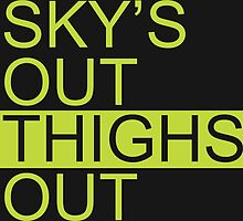 Sky's Out Thighs Out by mericanasfuck