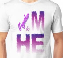 Together he and me Unisex T-Shirt