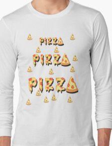 Pizza, pizza, pizza.  Long Sleeve T-Shirt