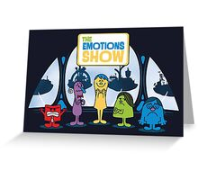 The Emotions Show Greeting Card