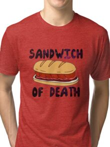 Sandwich of Death Tri-blend T-Shirt
