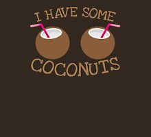 I have some Coconuts  Womens Fitted T-Shirt