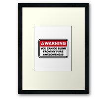 Warning Awesomeness Framed Print