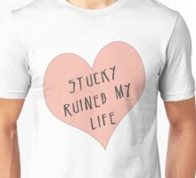 Stucky ruined my life Unisex T-Shirt