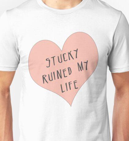 Stucky ruined my life Unisex T-Shirt