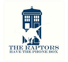 The raptors have the phone box 2 Art Print
