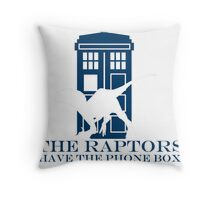 The raptors have the phone box 2 Throw Pillow