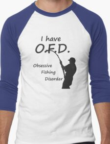 I Have O.F.D. Obsessive Fishing Disorder Men's Baseball ¾ T-Shirt