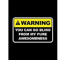 Warning Awesomeness Photographic Print