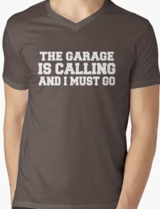 The garage is calling and i must go Mens V-Neck T-Shirt