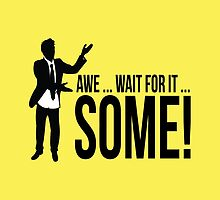 Awe...wait for it...some ! AWESOME by Guillaume Delacroix