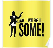 Awe...wait for it...some ! AWESOME Poster