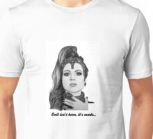 Evil Queen - Evil isn't born, it's made -  Unisex T-Shirt