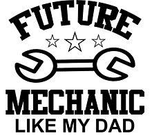 future mechanic like my dad by creativecm