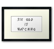 Six god is watching Framed Print