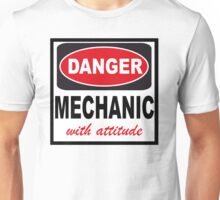 danger mechanic with attitude Unisex T-Shirt
