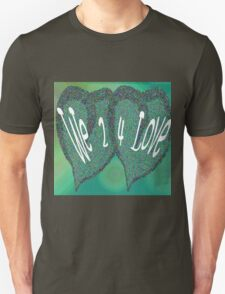 We 2 4 Love T-Shirt