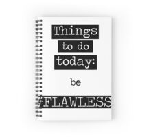 Things To Do Today: Be #Flawless. Typography  Spiral Notebook