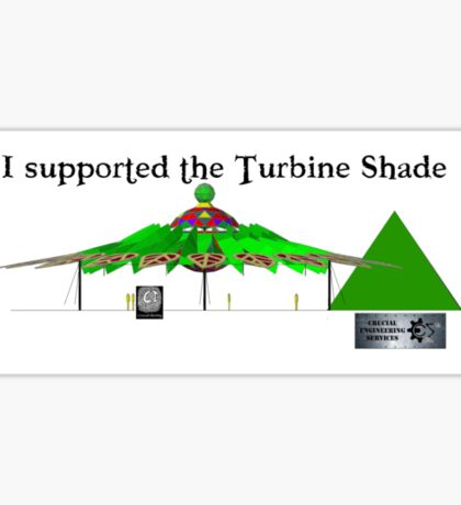 I supported the Turbine Shade Sticker