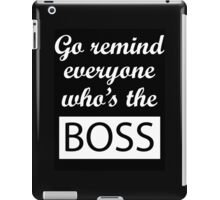 Go remind everyone who's the BOSS. Typography iPad Case/Skin